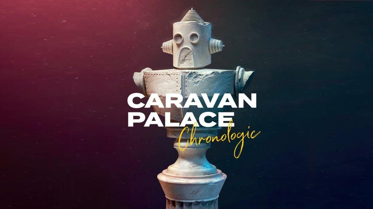 Caravan Palace 2020